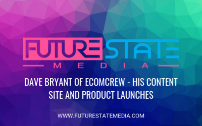 Dave Bryant of EcomCrew – His Content Site and Product Launches