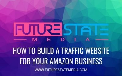 9 Step Process: Building a High Traffic Website for Amazon Sellers