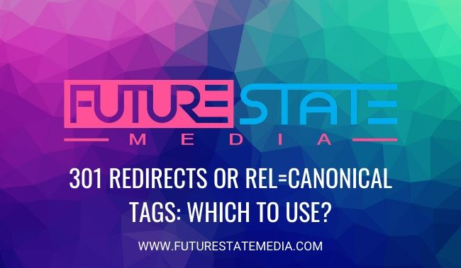 301 Redirects or Rel=Canonical Tags: Which to use?